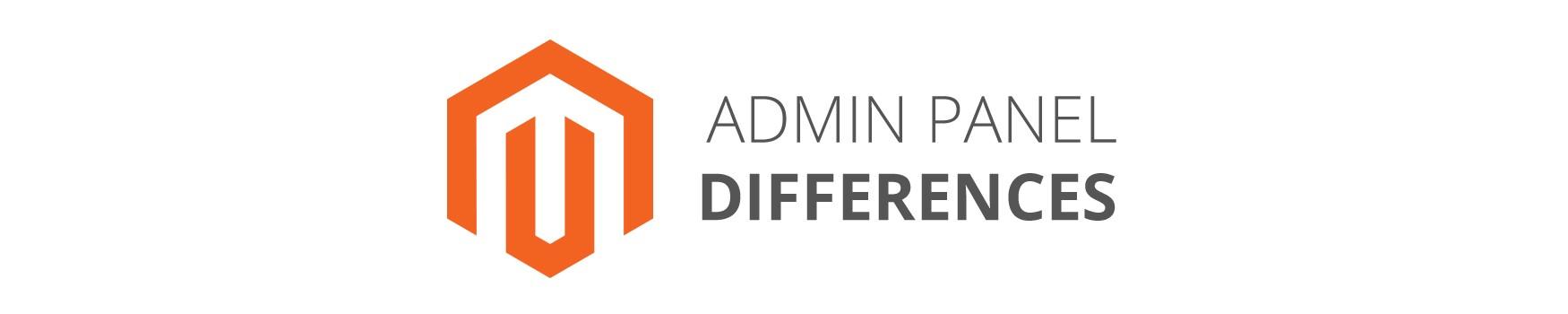 Admin Panel Differences of Magento® 1 versus Magento® 2