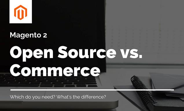 Magento 2 Open Source vs. Magento 2 Commerce